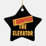 I SURVIVED THE ELEVATOR CERAMIC ORNAMENT