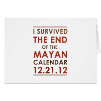 I Survived the end of the Mayan Calendar 12.21.12 Card