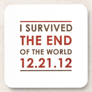 I Survived the end of the World 12.21.12 Beverage Coaster