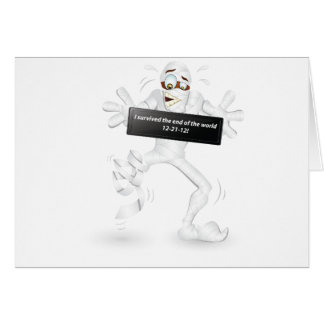 I survived the end of the world  12-21-12! greeting card