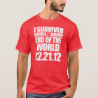 I Survived The End of The World - 12-21-12 - Mayan T-Shirt