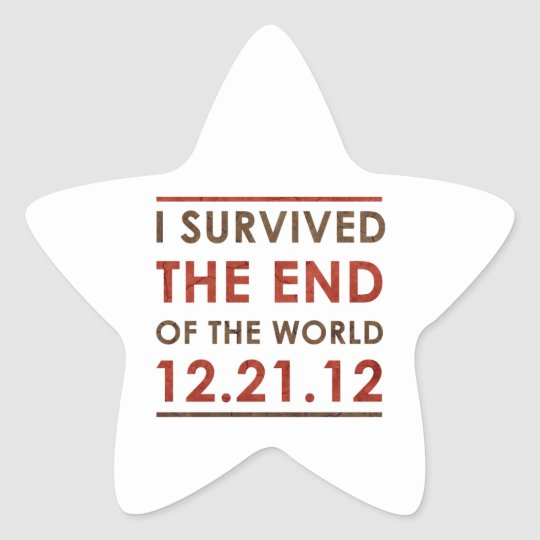 I Survived the end of the World 12.21.12 Star Sticker