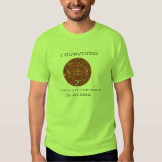 I Survived the End of the World 12-21-2012 Tee Shirt
