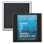 I Survived The End of The World 2 Inch Square Magnet