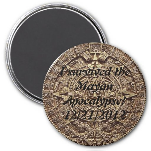 I survived the end of the world!! 3 inch round magnet