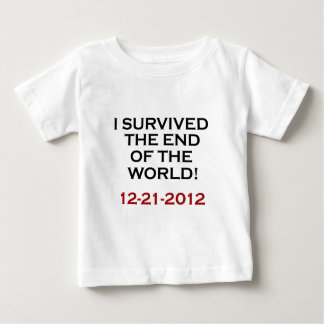 I Survived the End of the World! Baby T-Shirt