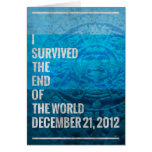 I Survived The End of The World Greeting Card