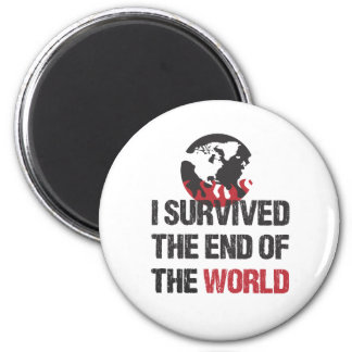 I Survived The End Of The World Refrigerator Magnet