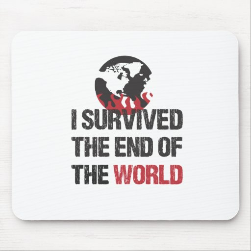 I Survived The End Of The World Mouse Pads