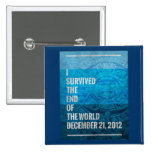 I Survived The End of The World Pinback Buttons