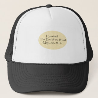 I survived the End of the World! Trucker Hat