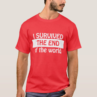 I survived the end off the world red T-Shirt