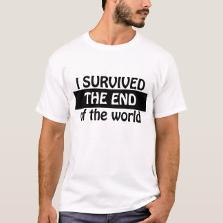 I survived the end off the world white T-Shirt