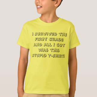 I Survived the First Grade! T-Shirt