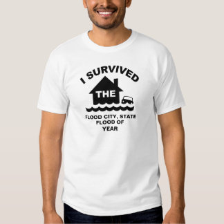I Survived the Flood of (add City, State, Year) Tee Shirt
