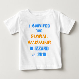 I Survived the Global Warming Blizzard of 2010 Baby T-Shirt