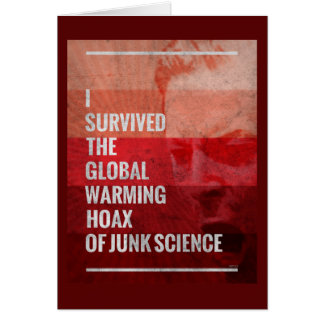 I Survived The Global Warming Hoax Card