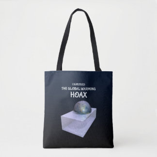 I Survived The Global Warming Hoax Tote Bag