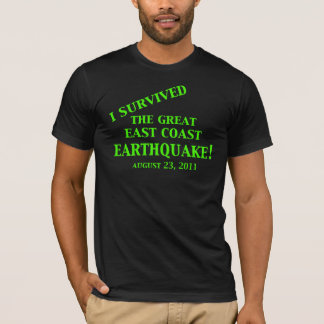 I Survived The Great East Coast Earthquake gn T-Shirt