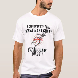 I SURVIVED THE GREAT EAST COAST EARTHQUAKE T-Shirt