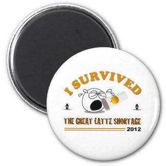 I Survived the Great Latte Shortage - 2012 2 Inch Round Magnet