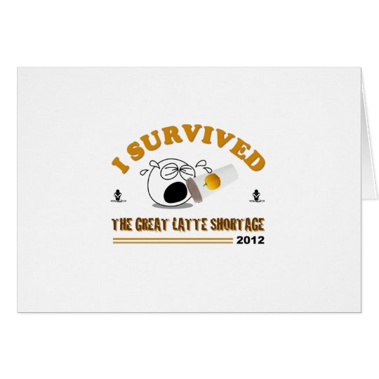 I Survived the Great Latte Shortage - 2012 Card
