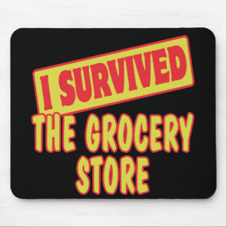 I SURVIVED THE GROCERY STORE MOUSE PAD