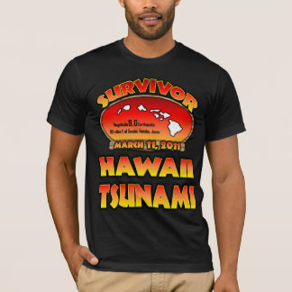 I Survived The Hawaii Tsunami 03 March 2011 T-Shirt