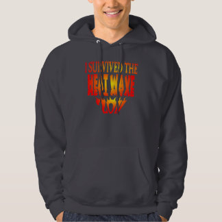 I Survived The Heat Wave 2011 Hoodie