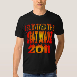 I Survived The Heat Wave 2011 T Shirt