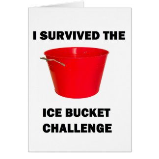 I Survived The Ice Bucket Challenge Card