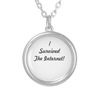 I survived the internet! round pendant necklace