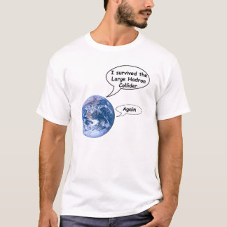 I Survived the LHC again T-Shirt