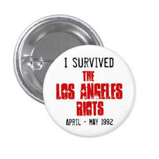 I Survived The Los Angeles Riots Button