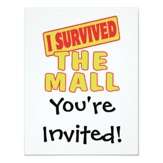I SURVIVED THE MALL 4.25X5.5 PAPER INVITATION CARD