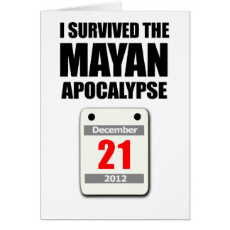 I Survived The Mayan Apocalypse 2012 (calendar) Card