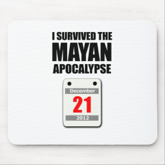 I Survived The Mayan Apocalypse 2012 (calendar) Mouse Pad