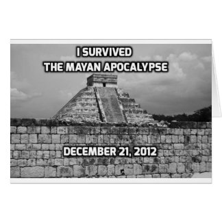 I Survived The Mayan Apocalypse Card