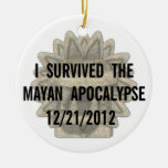 I Survived the Mayan Apocalypse Christmas Ornament
