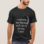 I Survived The Mayan Apocalypse Earth Tshirt