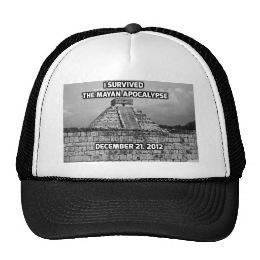 I Survived The Mayan Apocalypse Hat