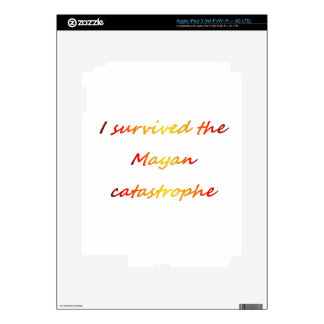 I survived the Mayan catastrophe 2012 iPad 3 Skins