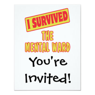 I SURVIVED THE MENTAL WARD 4.25X5.5 PAPER INVITATION CARD