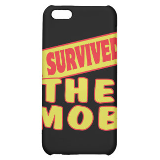 I SURVIVED THE MOB iPhone 5C COVER