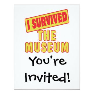 I SURVIVED THE MUSEUM 4.25X5.5 PAPER INVITATION CARD