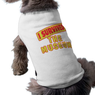 I SURVIVED THE MUSEUM PET T-SHIRT