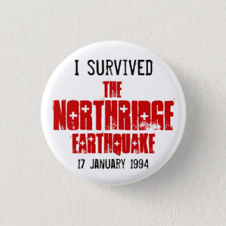 I Survived The Northridge Earthquake Button