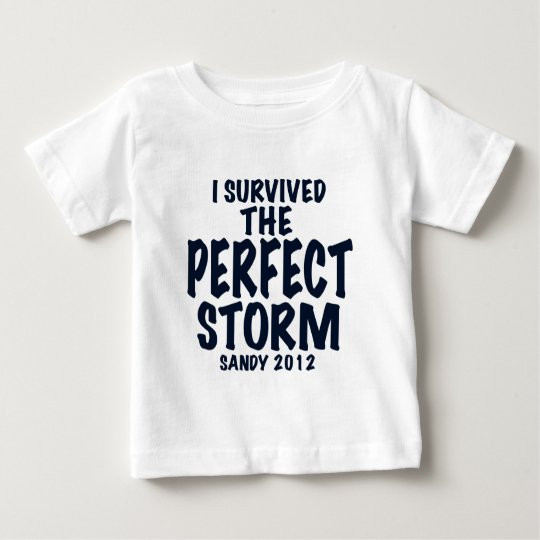 I Survived the Perfect Storm, Sandy 2012, hurrican Baby T-Shirt