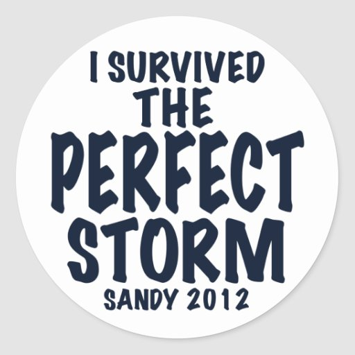 I Survived the Perfect Storm, Sandy 2012, hurrican Round Sticker