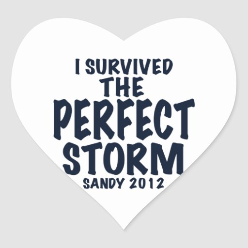 I Survived the Perfect Storm, Sandy 2012, hurrican Heart Sticker